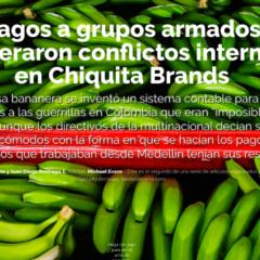 Pagos a grupos armados generaron conflictos internos en Chiquita Brands
