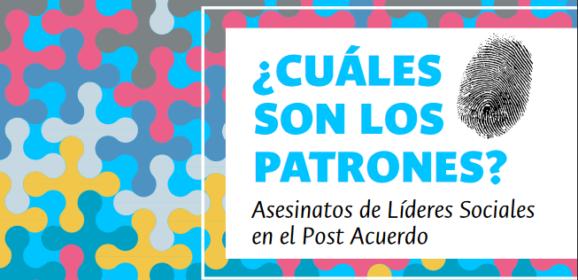 Informe: ¿Cuáles son los patrones? Asesinato de líderes sociales en el Post acuerdo