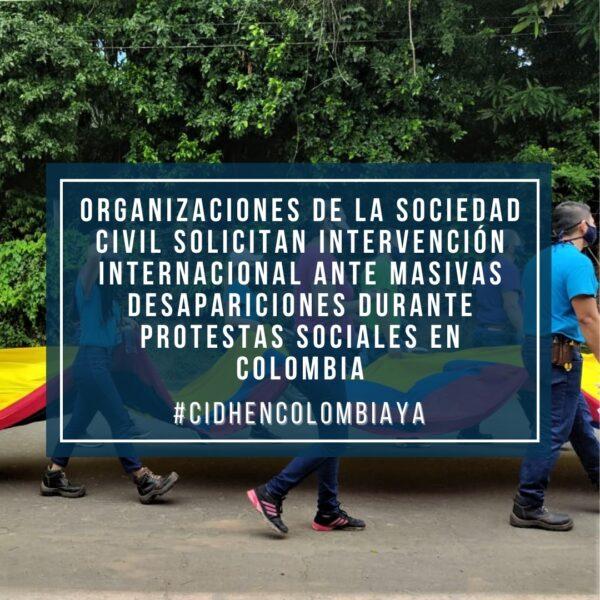 Organizaciones de la sociedad civil solicitan intervención internacional ante masivas desapariciones durante protestas sociales en Colombia
